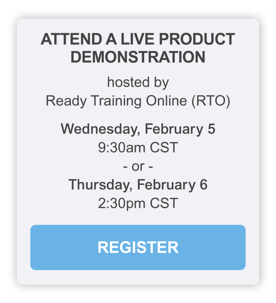 Attend a live product demonstration hosted by Ready Training Online (RTO) on Wednesday, February 5 at 9:30am CST or Thursday, February 6 at 2:30pm CST